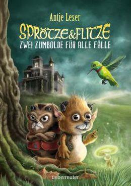 Sprötze & Flitze - Zwei Zumbolde für alle Fälle