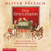 """Dichtung oder Wahrheit? - """"Der Spielmann - Die Geschichte des Johan Georg Faustus"""" von Oliver Pötzsch"""