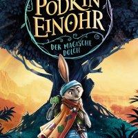 Klassische Fantasy gelungen auf Kinderniveau transformiert - Kieran Larwood: Podkin Einohr - Der magische Dolch