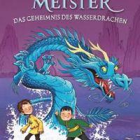"""Bo und Shu gehen durch dick und dünn -Tracy West: """"Drachenmeister 3 - das Geheimnis des Wasserdrachen"""""""