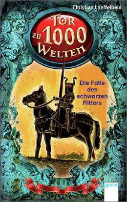 """""""Tor zu 1000 Welten - Die Falle des schwarzen Ritters"""""""
