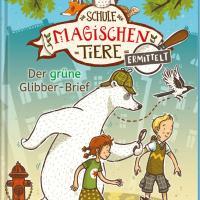 """Ist bei uns voll eingeschlagen - Margit Auer: """"Die Schule der magischen Tiere ermittelt - Der grüne Glibber-Brief"""""""