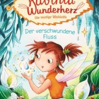 """Nicht immer gleich aufgeben - K.C. Angermayer: """"Rubinia Wunderherz, Die mutige Waldelfe - Der verschwundene Fluss"""""""