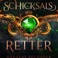 """Das Buch ist ein gewaltiger Showdown - Andreas Suchanek: """"Schicksalsretter - Die 12 Häuser der Magie"""""""